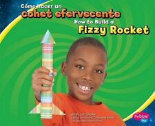 Cómo hacer un cohete efervescente/How to Build a Fizzy Rocket (Pebble-ExLibrary