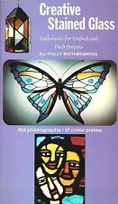 Creative Stained Glass by Polly Rothenberg Basic & advanced technique 96p. 1973