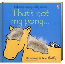 Usborne Touchy Feely Books Thats Not My Pony (bb) by Fiona Watt NEW