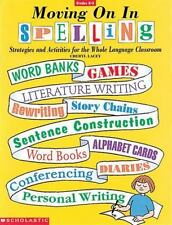 Moving On In Spelling: STRATEGIES & ACTIVITIES FOR THE WHOLE LANGUAGE CLASSROOM