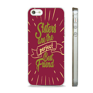 SISTERS ARE THE PERFECT FRIEND   PHONE CASE COVER FITS All APPLE IPHONE MODELS