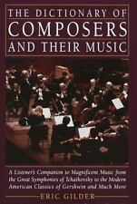 Eric Gilder THE DICTIONARY OF COMPOSERS AND THEIR MUSIC ~1985 ~Brand New