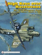 High Noon over Haseluenne: The 100th Bombardment Group over Berlin, March 6 1944
