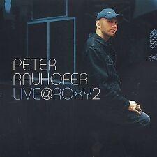 PETER RAUHOFER - Live @ Roxy 2