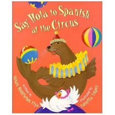 Say Hola to Spanish at the Circus (English and Spanish Edition)