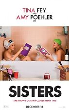 SISTERS - Movie Poster - Flyer - 11 X 17 - TINA FEY - AMY POEHLER
