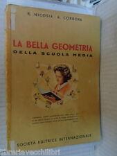 LA BELLA GEOMETRIA DELLA SCUOLA MEDIA R Nicosia A Cordova SEI 1957 libro