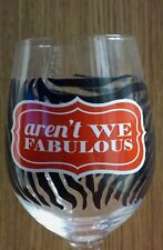 "EUC Zebra Glass Goblet  ""aren't WE FABULOUS"", Red & Black on Clear, Holds 14 oz."