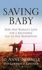 Saving Baby: How One Woman's Love for a Racehorse Led to Her-ExLibrary