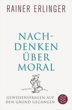 Nachdenken über Moral  Rainer Erlinger  Taschenbuch  ++Ungelesen++
