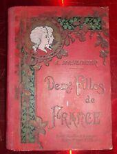 Deux Filles de FRANCE 1908 Ouvrage orné 20 Gravures sur bois rare livre ancien