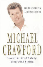 Parcel Arrived Safely: Tied with String, Michael Crawford, Used; Good Book