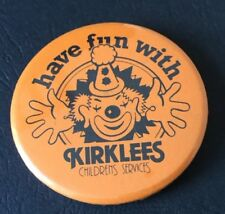 Vintage Badge Have Fun With Kirklees Childrens Services Clown 5.5cm Pin B039