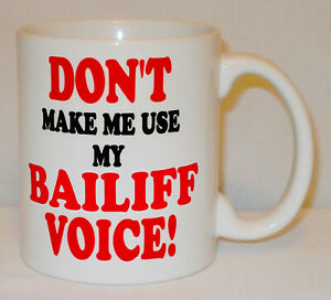 Don't Make Me Use My Bailiff Voice Mug Can Personalise Court Debt Collector Gift