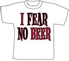 Funny T-Shirts. Fear No BEER . White CottonT-Shirt (M)