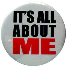 "its all about me 25mm, 1"" badge perfect for drama queen"