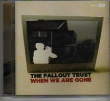 (AX731) The Fallout Trust, When We Are Gone - DJ CD
