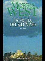 LA FIGLIA DEL SILENZIO - PRIMA EDIZIONE - MORRIS WEST