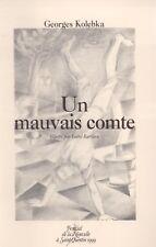 GEORGES KOLEBKA - UN MAUVAIS CONTE - NOUVELLE SAINT-QUENTIN 1999