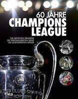 60 Jahre Champions League Triumphe Spiele Sieger Triumphe Geschichte Buch Neu