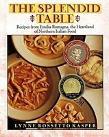 Splendid Table: 500 Years of Eating in Northern Italy by Kasper, L.R. Hardback