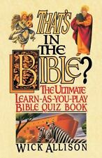 That's in the Bible?: The Ultimate Learn-As-You-Play Bible Quiz Book: By Alli...