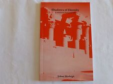 SIDNEY MORLEIGH SHADOWS OF ETERNITY A COLLECTION OF POETRY AND PROSE 1ST SIGNED