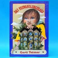 Das Verwandlungshaus | Gerti Tetzner | Kinderbuch DDR EA 1986 Kinderbuchverlag