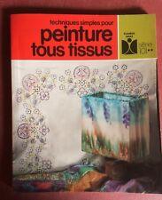 TECHNIQUES SIMPLES POUR PEINTURE TOUS TISSUS  ÉDITIONS FLEURUS IDÉES N°183
