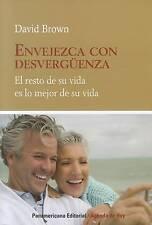 Envejezca Con Desverguenza: El Resto de su Vida Es Lo Mejor de su Vida (Agenda d