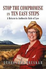 NEW Stop The Compromise in Ten Easy Steps: A Return To Authentic Rule of Law