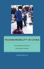 Technomobility in China: Young Migrant Women and Mobile Phones (Critical Cultura