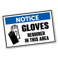 Notice Gloves Required Sticker Decal Safety Sign Car Vinyl #5982K