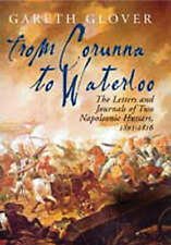 From Corunna to Waterloo: The Letters and Journals of Two Napoleonic Hussars, 18