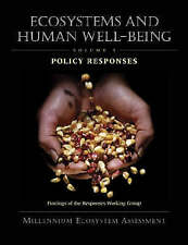 Ecosystems and Human Well-Being: Findings of the Responses Working Group v. 3: P