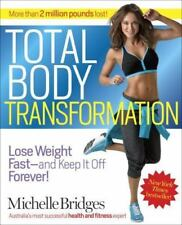Total Body Transformation: Lose Weight Fast  Keep It Off Forever! Wieght Loss