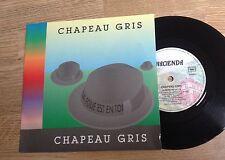SP 45 tours Chapeau Gris La folie est en toi 1991 comme NEUF