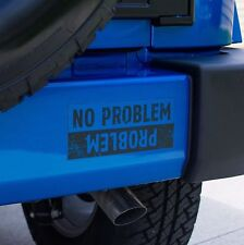 Matte Black Clear No Problem - Problem Vanity Decal fits Jeep Wrangler