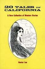 20 Tales of California: A Rare Collection of Western Stories, Hector H. Lee, Goo