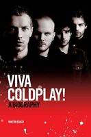 Viva Coldplay: A Biography By Martin Roach