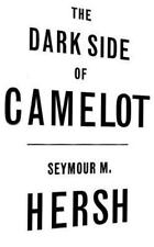 The Dark Side of Camelot by Seymour M. Hersh. Jfk Kennedy (1997, Hardcover)