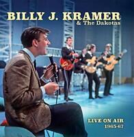 BILLY J.KRAMER and THE DAKOTAS - LIVE ON AIR 1965-1967 [CD]