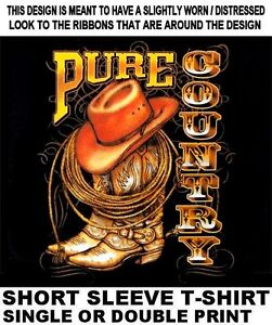 PURE COUNTRY A WAY OF LIFE COWBOY COWGIRL WESTERN HAT BOOTS WRANGLER T-SHIRT 621