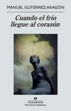 Cuando el frio llegue al corazon (Narrativas Hispanicas) (Spanish-ExLibrary