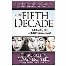 The Fifth Decade : Is It Just My Life or Is It Perimenopause by Deborah R....