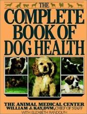The Complete Book of Dog Health: The Animal Medical Center-ExLibrary