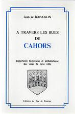 A travers les rues de CAHORS + Répertoire historique + QUERCY + J. de BOISJOSLIN
