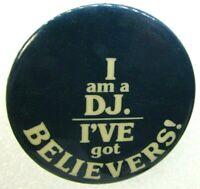 Vintage Pinback Pin Button I Am A DJ I've Got Believers! DAVID BOWIE Lodger 1979