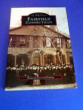 Fairfild Connecticut (Images Of America) by Fairfield Historical Society PB