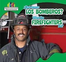 Que Hacen Los Bomberos? / What Do Firefighters Do? (Ayudantes de La Comunidad /